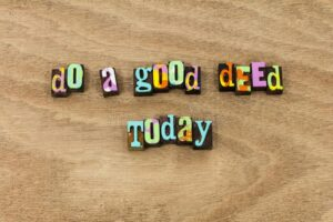 do-good-deed-today-goodness-kindness-help-charity-others-love-faith-helping-friendly-heart-gentle-caring-care-compassion-fair-145971336